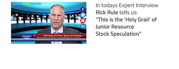 "Rick Rule Says ""This is the 'Holy Grail' of Junior Resource Stock Speculation"""