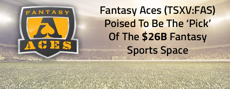 Fantasy Aces (TSXV: FAS): Newly-Merged Co Could Be the 'Pick' of the Fantasy Sports Space